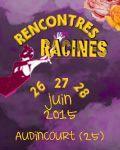 Festival Rencontres et Racines 2015 Espace Japy – La Filature 25400 Audincourt du 26 au 28 juin 2015.