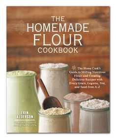 This The Homemade Flour Cookbook Paperback is perfect! #zulilyfinds