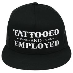 Inked Boutique - Tattooed and Employed Hat Ink Inked Tattooed Tattoo Lifestyle Brand http://www.inkedboutique.com