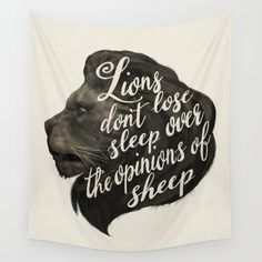 Lions don't lose sleep over the opinions of sheep Wall Tapestry by Laura Graves | Society6