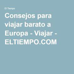 Consejos para viajar barato a Europa - Viajar - ELTIEMPO.COM