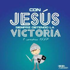 ¡Pero gracias a Dios, que nos da la victoria por medio de nuestro Señor Jesucristo! - 1 Corintios 15:57