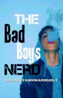 The Bad Boy's Nerd - Wattpad
