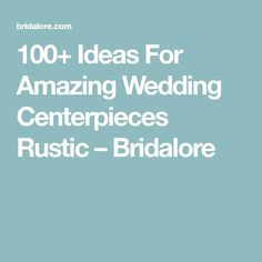 50 things not to forget at your wedding checklist pdf wedding 100 ideas for amazing wedding centerpieces rustic bridalore junglespirit Image collections