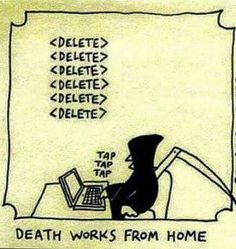 Death works fro home