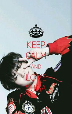 Keep Calm And Love Suga