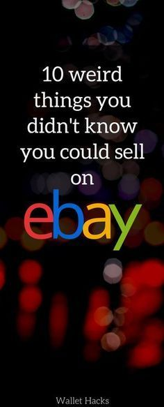 You can sell anything on ebay! Read about selling weird junk you have in  your cd2277f54e59