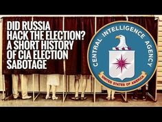 Did Russia Hack the Election  A Short History of CIA Election Sabotage