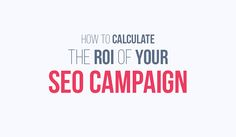 Is Your SEO Company Worth It? Here's How to Measure Your SEO ROI