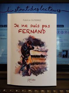 l'instant des lecteurs: « Je ne suis pas Fernand » - Fabrice GUTIERREZ