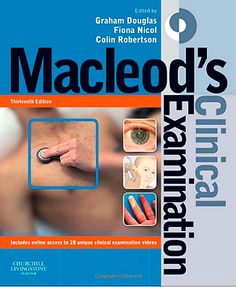 Macleod's Clinical Examination,13e (2013). Graham Douglas et al. EBOOK [Print copies available at Lee Wee Nam Library and Medical Library. Call No.: RC76.M165 ]