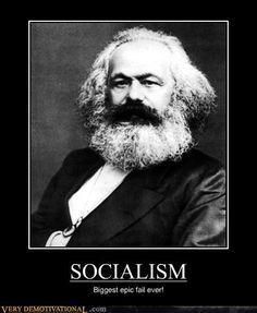 Socialism... biggest epic fail ever (looks good on paper, but doesn't work in the real world)