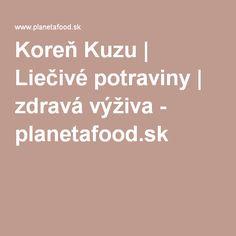 Koreň Kuzu | Liečivé potraviny | zdravá výživa - planetafood.sk