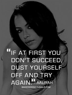 """""""If at first you don't succeed, dust yourself off and try again"""" Aaliyah - Lyrics Aaliyah Lyrics, Aaliyah Quotes, Rip Aaliyah, Aaliyah Style, I Love Music, Music Is Life, Try Again Aaliyah, Inspire Me, Just In Case"""