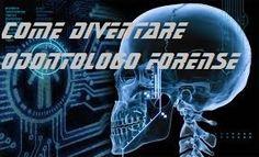 Se vi piace l'Odontoiatria e vi piace anche la criminologia credo proprio che dobbiate leggere questo articolo che vi spiega cos'è l'odontolgo forense, gli studi da intraprendere, gli sbocchi lavorativi e esempi applicativi.