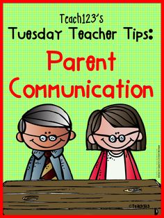 Parent Communication: Tuesday Teacher Tips