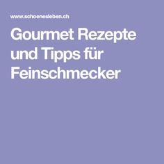 Gourmet Rezepte und Tipps für Feinschmecker