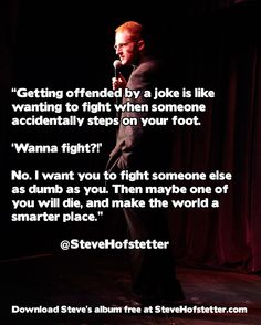 Getting offended by a joke is pointless.