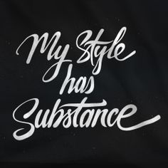 My Style Has Substance #doesyours