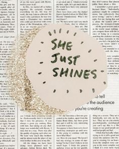 she just shines Fashion Collage, Happy Words, Pics Art, Some Words, Beautiful Words, Wall Collage, Words Quotes, Sayings, Cute Wallpapers