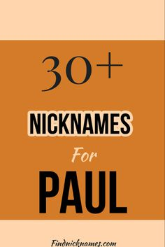 Nicknames for Paul   Paul Nicknames Good Nicknames, Boyfriend, Popular, Popular Pins, Most Popular