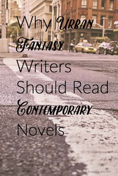 Why Urban Fantasy Writers Should Read Contemporary Novels #amwriting