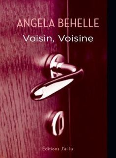 Les Reines de la Nuit: Voisin, Voisine de Angela Behelle