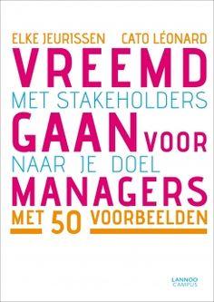 Vreemdgaan voor Managers Over stakeholder engagement Elke Jeurissen & Cato Leonard