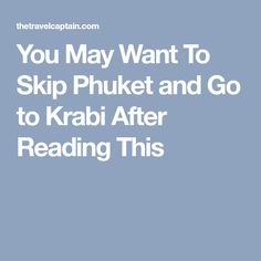 You May Want To Skip Phuket and Go to Krabi After Reading This