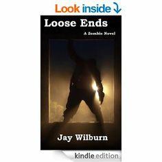 Amazon.com: Loose Ends: A Zombie Novel eBook: Jay Wilburn: Books