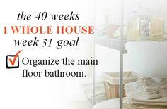 40 Weeks - 1 Whole House: Week 31 Goal - Organize The Main Floor Bathroom | Organize 365