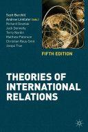 Theories of international relations / Scott Burchill.   Palgrave Macmillan, 2013.