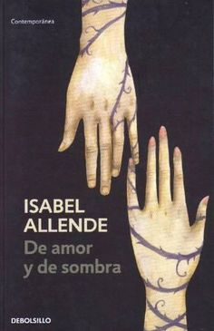 De amor y de sombra. Isabel Allende I Love Books, Good Books, Books To Read, My Books, Book Writer, Book Authors, Isabel Allende Books, Book Letters, Popular Books