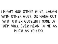 Tumblr Quotes About Guys | other guys #guy quotes #love quotes #hug #laugh #together #special # ...