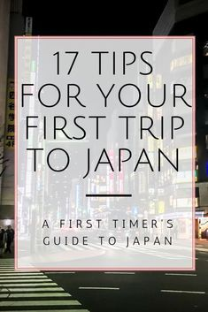 A comphrensive list of important travel tips for your first trip to Japan. #JapanTravelIdeas