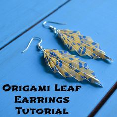 Origami Leaf Earrings Tutorial                                                                                                                                                                                 More
