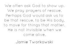 Jamie Tworkowski quote. To Write Love on Her Arms