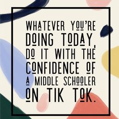 Middle Schoolers, Believe In You, Confidence, Humor, Humour, Funny Photos, Funny Humor, Comedy, Lifting Humor