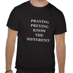 Praying Preying Know The Difference Basic Dark T-S Tees