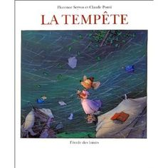 La Tempête by Claude Ponti. My favorite author. Claude Ponti, Florence, Album Book, Yesterday And Today, Illustrators, Author, My Favorite Things, Kids, Children Books