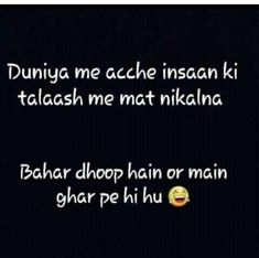 Super Funny Quotes In Hindi Jokes Pictures 69 Ideas Funny Quotes In Hindi, Funny Girl Quotes, Super Funny Quotes, Crazy Quotes, Jokes In Hindi, Crazy Funny Memes, Cute Love Quotes, Funny Facts, Shayari Funny