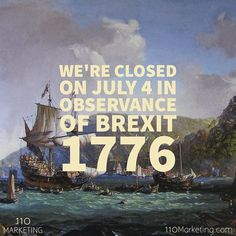 "Feel free to use our ""Closed on the 4th"" graphic for your business! #HappyOGBrexit   #brexit1776 #fourthofjuly #happyfourth #happyfourthofjuly #4thofjuly"
