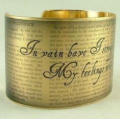 pride and prejudice cuff bracelet- really love the antiqueness of this, and with all the print in the background