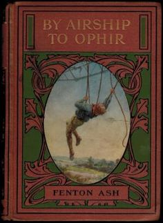 By Airship to Ophir - Fenton Ash