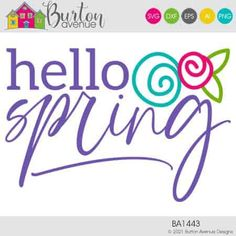 Hello Spring with Flowers SVG File - Burton Avenue