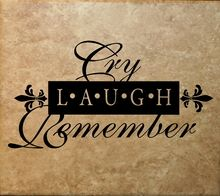 """""""Cry Laugh Remember"""" Memorial Decal Quote Sticker A Thoughtful gift for someone mourning the loss of a loved one."""