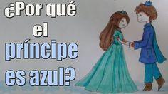 Liked on YouTube: POR QUÉ EL PRÍNCIPE ES AZUL