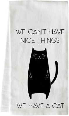 One Bella Casa Can't Have Nice Things Cat Cotton Tea Towel. #cat #catlover #catwardrobe #thingsaboutcat
