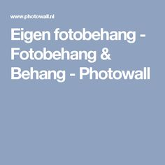 Eigen fotobehang - Fotobehang & Behang - Photowall