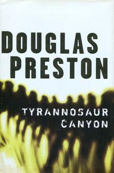 Douglas Preston - Tyrannosaur Canyon